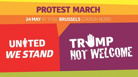 Protest March - Trump not welcome,  mercredi 24 mai à 17h,  gare du Nord, Bruxelles.